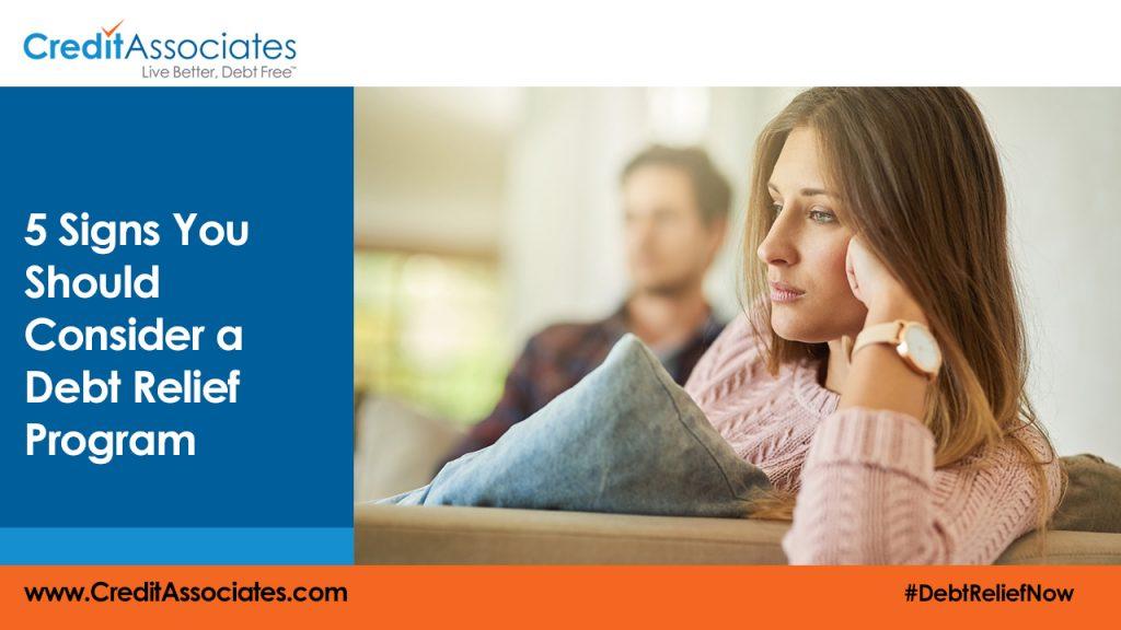 CREDIT ASSOCIATES 1024x576 5 Signs You Should Consider a Debt Relief Program
